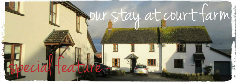 link to our special feature on our stay at court farm