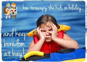 how to keep children occupied on holiday