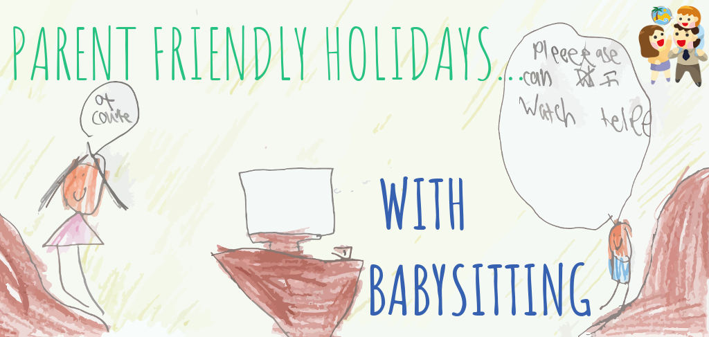 parent friendly holidays with babysitting
