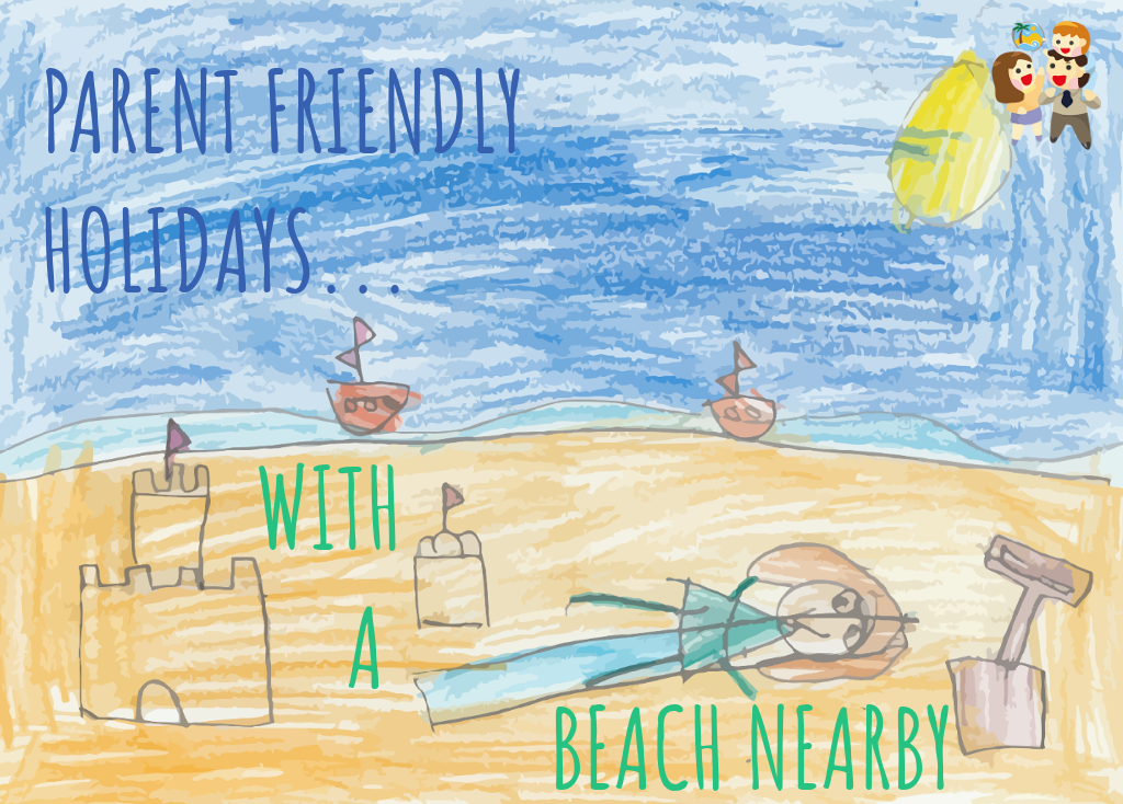 child and family friendly holidays with a beach nearby