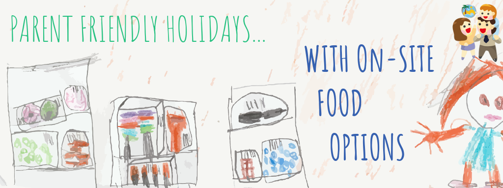 child and family friendly holidays with food options on-site