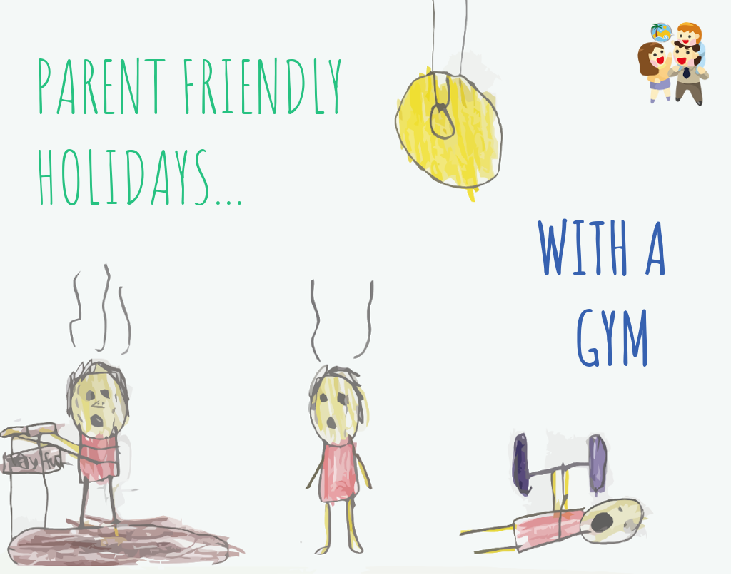 child and family friendly holidays with a gym