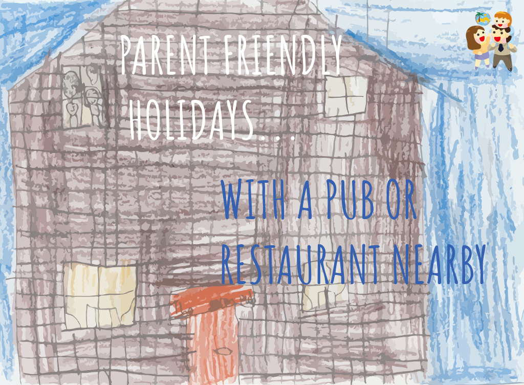 child and family friendly holidays with a pub or restaurant nearby