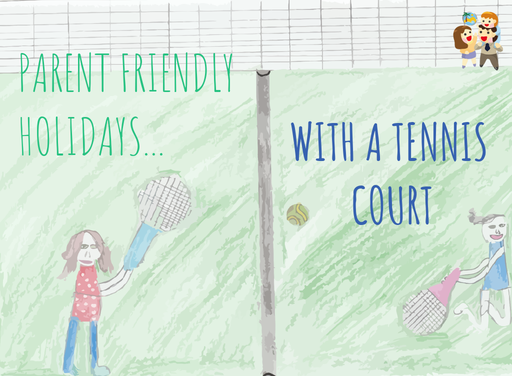 child and family friendly holidays with a tennis court